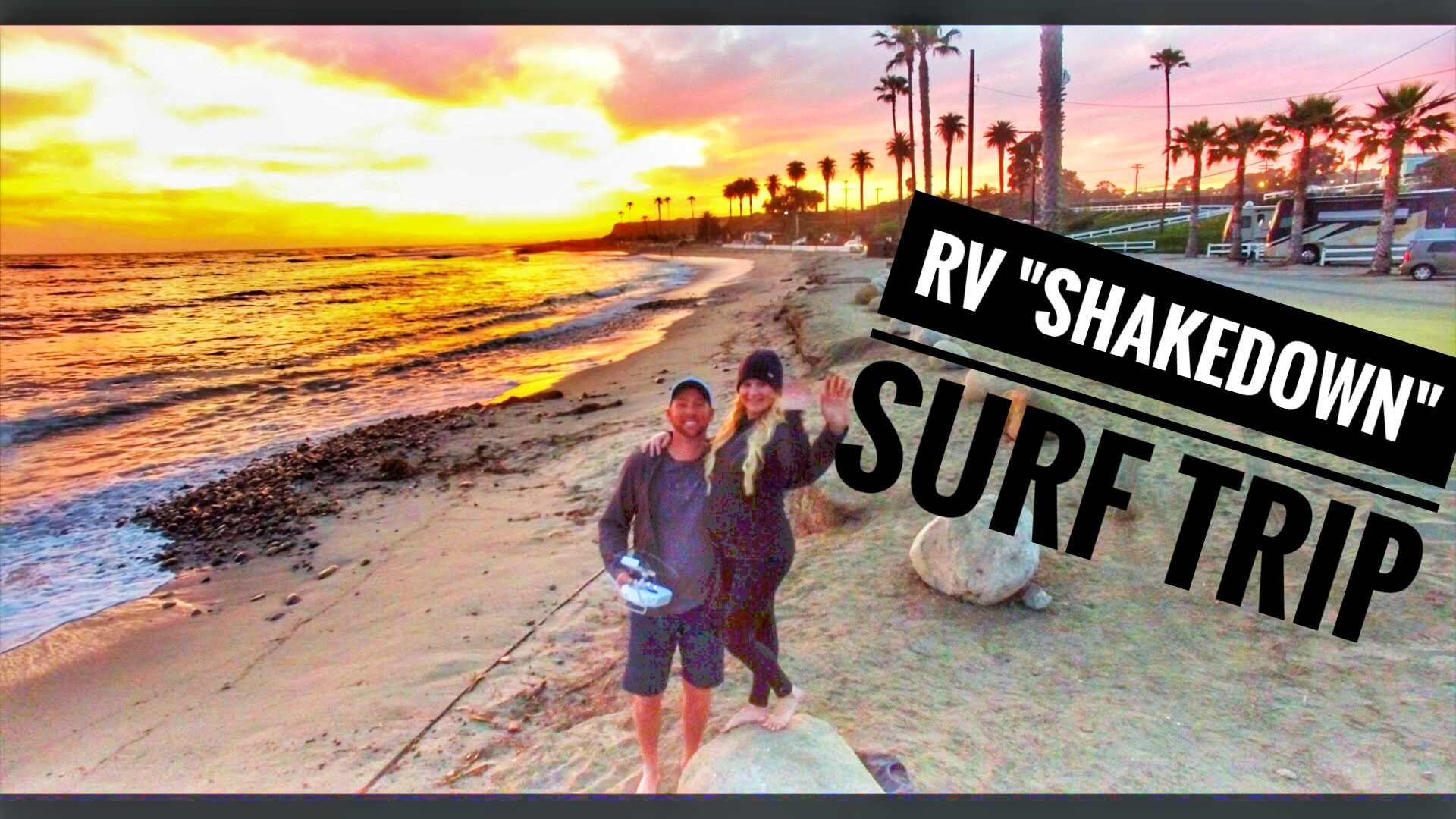RV Shakedown Surf Trip – taking our first RV trip –